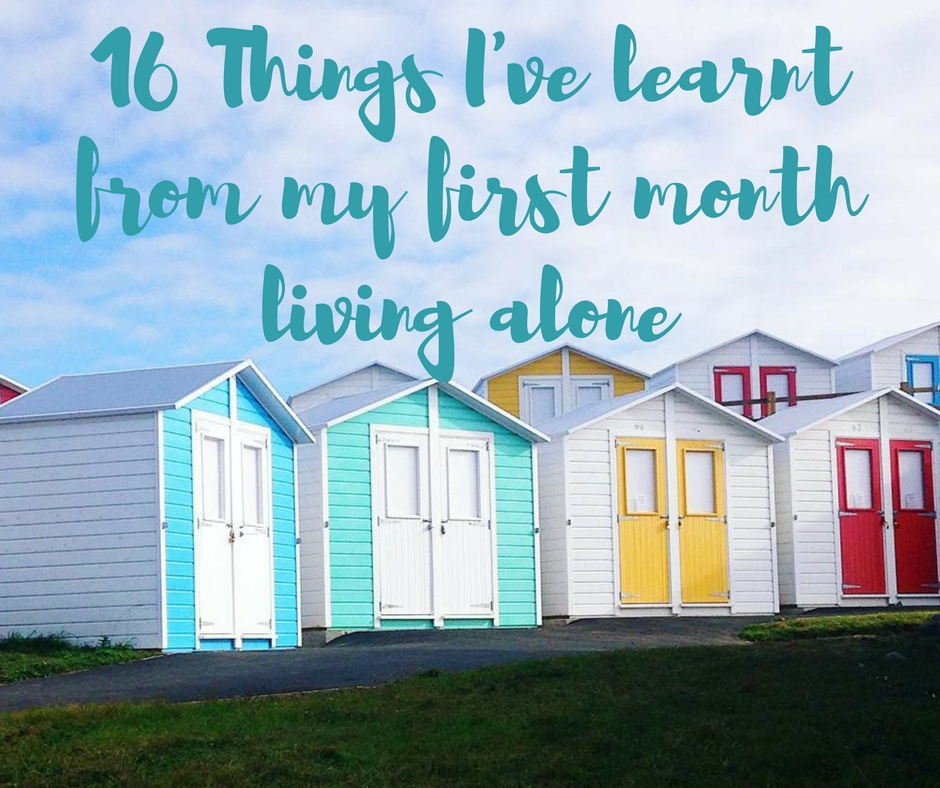 16 things I've learnt from my first month living alone