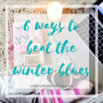 6 ways to beat the winter blues yellow feather blog
