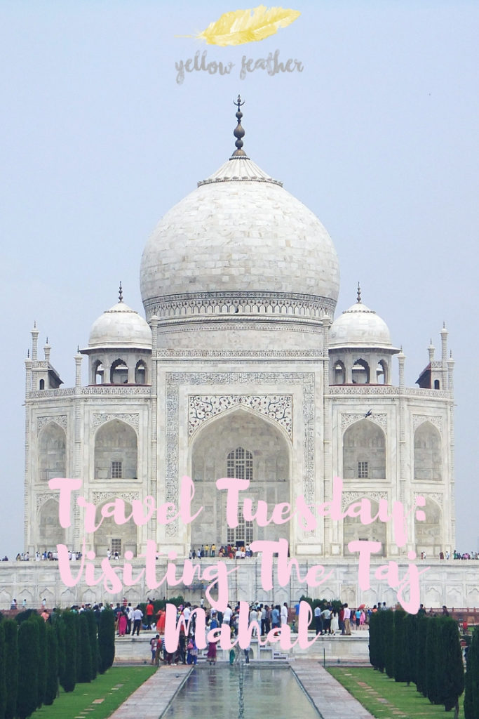 Travel Tuesday Visiting the Taj Mahal 1 1