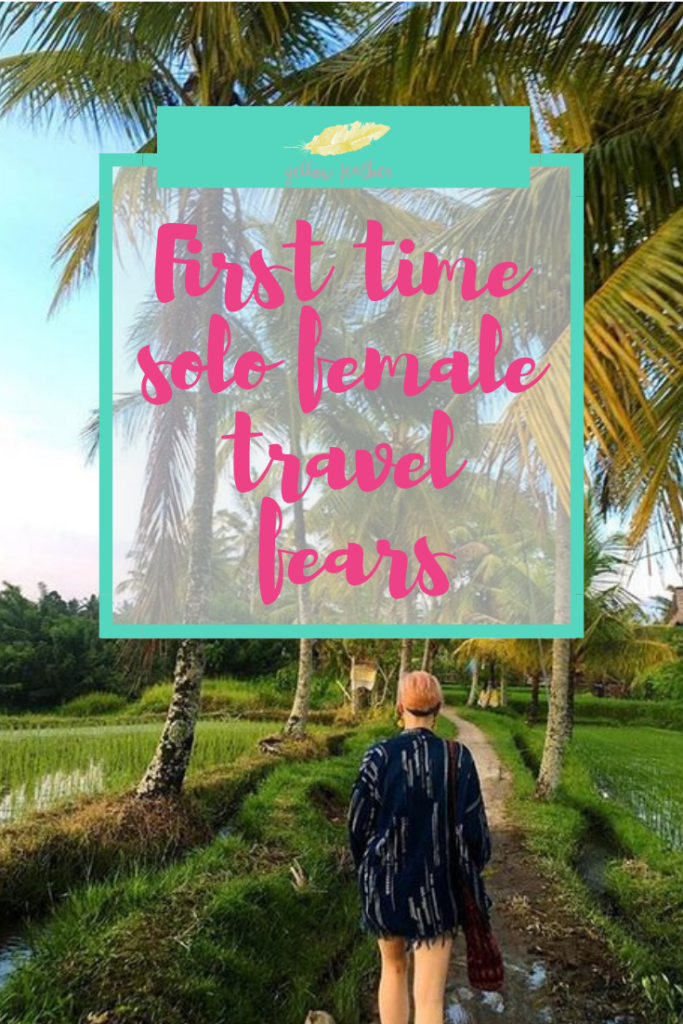 First time solo female travel fears