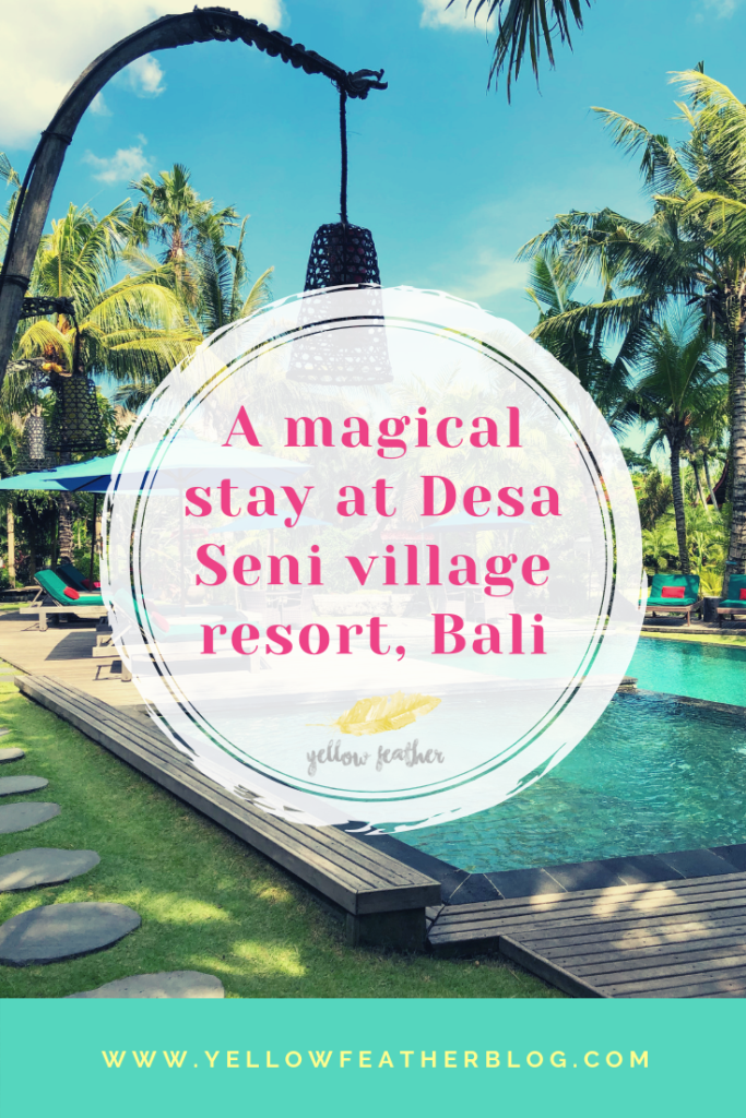 A magical stay at Desa Seni village resort Bali